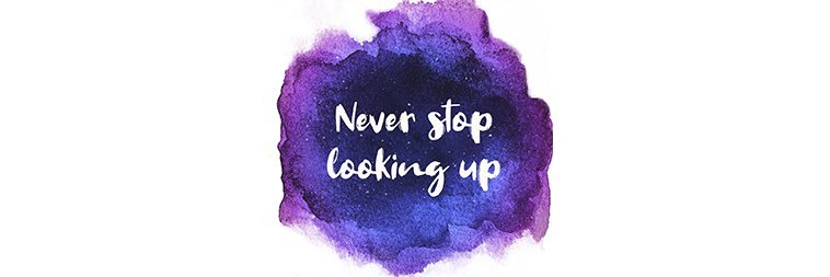 Never stop looking up - inspriational quotesnspir