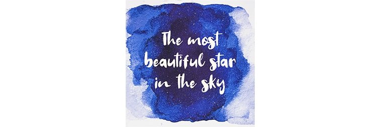 The most beautiful star in the sky - inspirational quotes